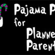 PAJAMA PARTY FOR PLANNED PARENTHOOD!